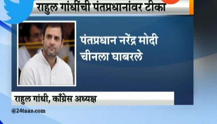 Twitter Congress President Rahul Gandhi Tweet By Criticising PM Modi On China