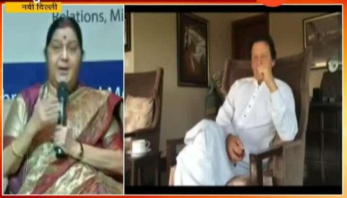 New Delhi Sushma Swaraj To Pakistan PM Imran Khan