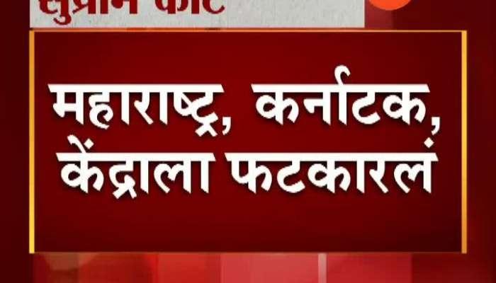 Supreme Court Slams Maharashtra Govt Karnataka Govt
