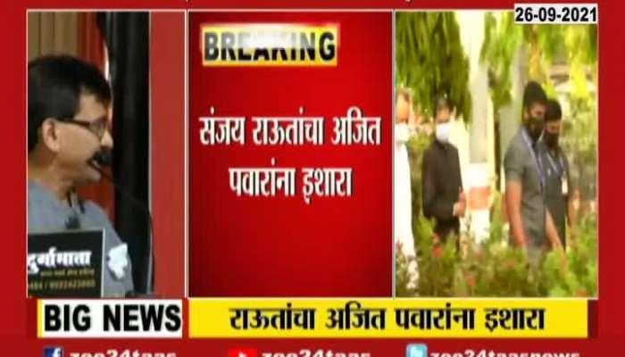 Shivsena MP Sanjay Raut Hints Deputy CM Ajit Pawar On CM Visit To Delhi